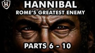 Hannibal (PARTS 6 – 10) ⚔️ Rome's Greatest Enemy ⚔️ Second Punic War