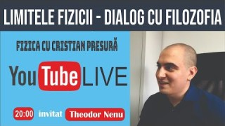 Limitele fizicii, discutie cu un filozof, Theodor Nenu
