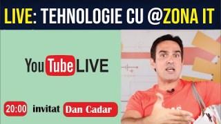 LIVE: Tehnologie cu Dan Cadar de la #Zona IT