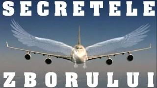 Secretele zborului (colaborare Zaiafet)