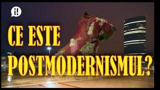 Ce este postmodernismul?