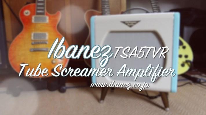 Gear: Ibanez Tube Screamer Amplifier TSA5TVR Demo