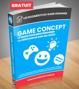Game Concept : Le guide pour bien démarrer la création de son jeu vidéo