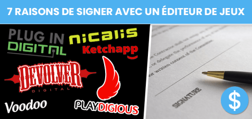 7 raisons de signer avec un éditeur de jeux vidéo