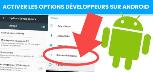 Comment activer les options développeurs sur Android