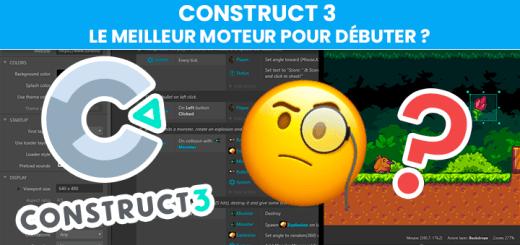 Construct 3: Le Meilleur Moteur Pour Débuter Le Développement De Jeux Vidéo?
