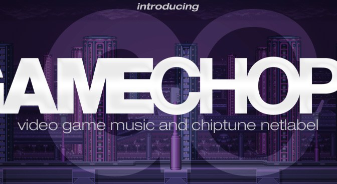 GameChops: A GameMusic / Chiptune Netlabel