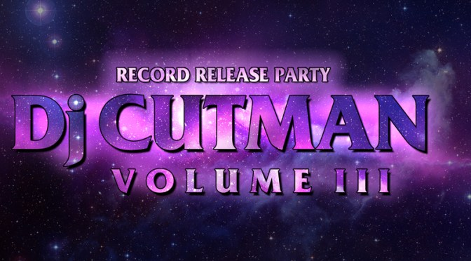 Dj CUTMAN – Volume III Details and Release Party