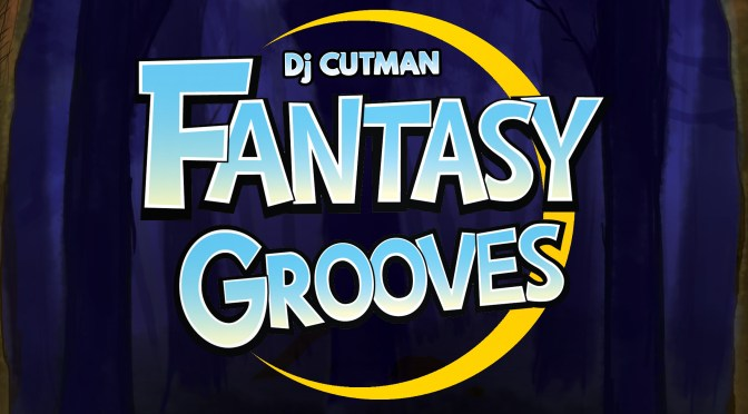 Fantasy Grooves – A New Album from Dj CUTMAN
