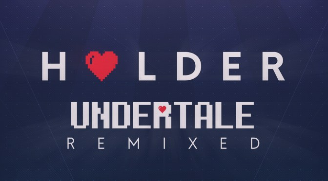 Holder – Undertale Remixed