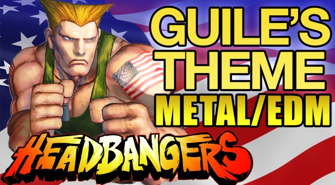Guile's Theme Remix