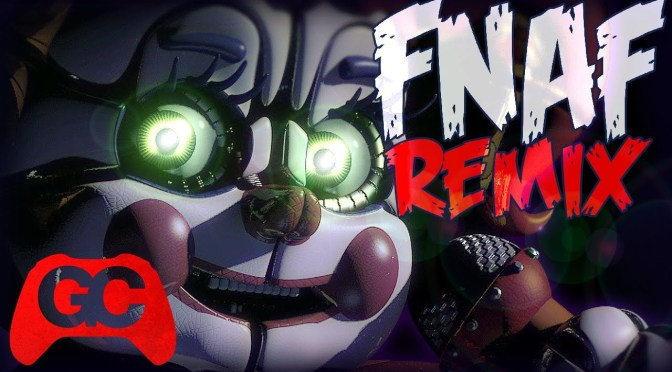Five Nights at Freddy's: Sister Location 'Watch Your Six' Remix