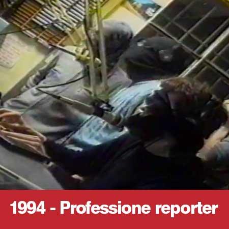 1994 - Professione Reporter