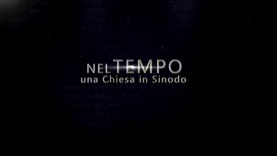 Photo of Nel Tempo una chiesa in sinodo – 3°Puntata del 06/04/2015
