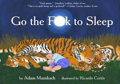 Go the F**k to Sleep!!