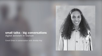 Small Talks - Big Conversations: Digital Activism In Fashion