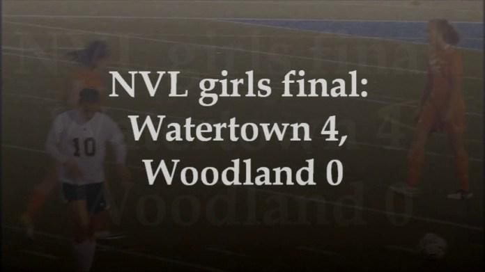NVL girls final: Watertown 4, Woodland 0