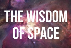 Featured Vid #25 – The Wisdom Of Space