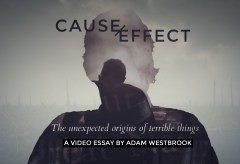 Featured Vid #322 – Cause and Effect: the unexpected origins of terrible things