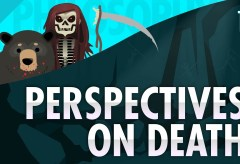 Featured Vid #376 – Perspectives on Death
