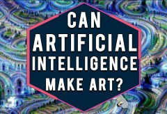 Featured Vid #388 – Can an Artificial Intelligence Create Art?