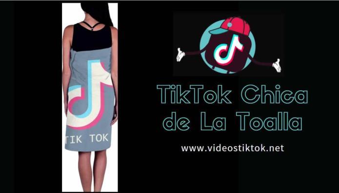 TikTok Chica de La Toalla