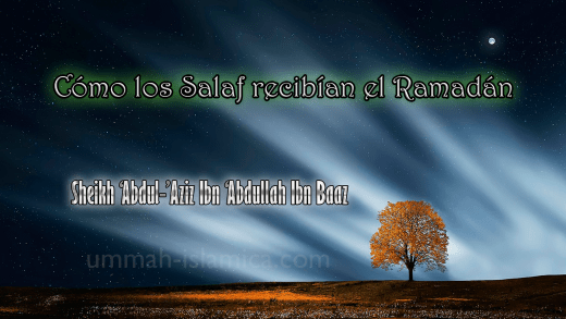 Cómo los Salaf recibían el Ramadán