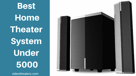 Best Home Theater System Under 5000