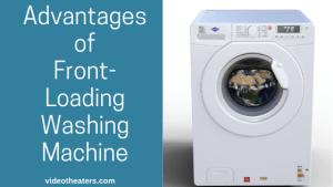 Advantages Of Front-Loading Washing Machine
