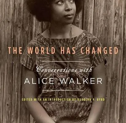 Alice Walker The World Has Changed Vidya Sury