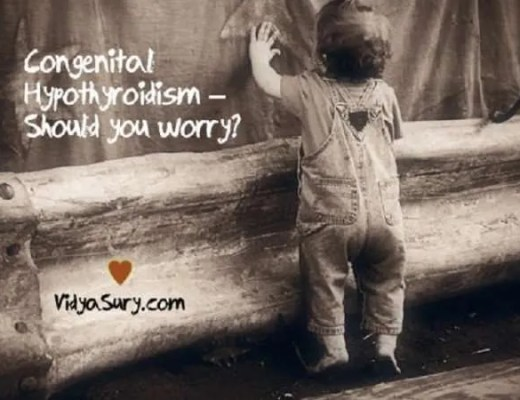Congenital Hypothyroidism Should you Worry Vidya Sury