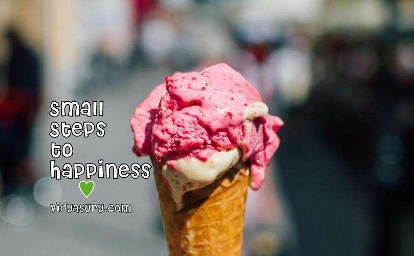Small steps to happiness Vidya Sury