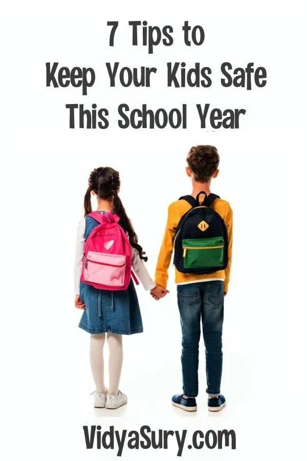 7 tips to Keep Your Kids Safe This School Year