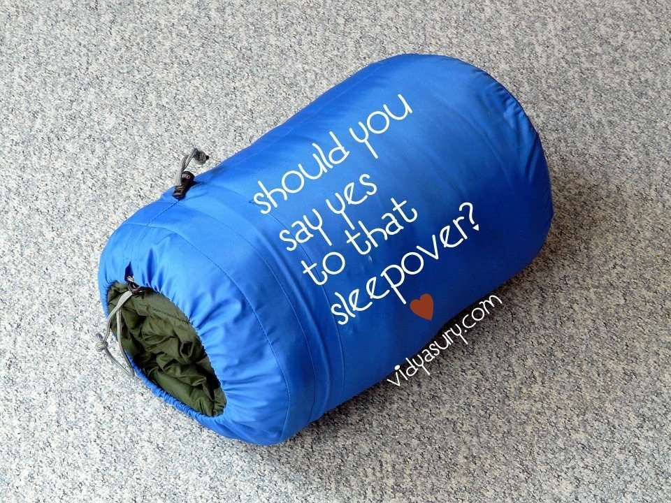 Should you say yes to that sleepover. Vidya Sury