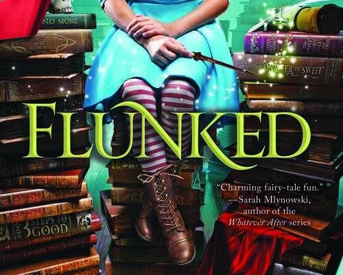 Flunked by Jen Calonita