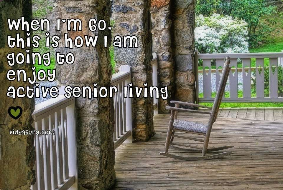 When I am 60 this is how I am going to enjoy active senior living. Vidya Sury