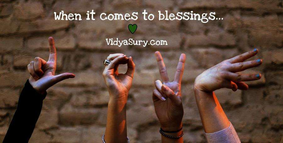When it comes to Blessings Vidya Sury