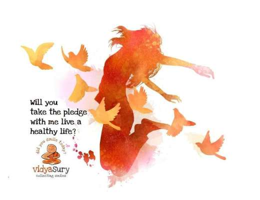 Will you take the pledge with me to live a healthy life? Vidya Sury
