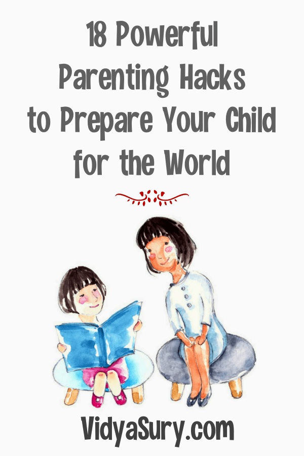 18 Powerful Parenting Hacks to Prepare Your Child for the World
