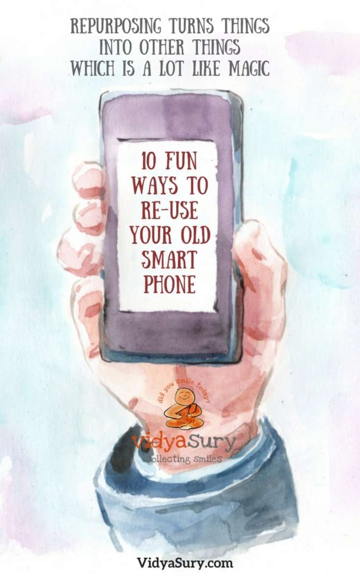 10 Fun Ways to Re-Use Your Old SmartPhone. Repurposing turns things into other things which is a lot like magic. #technology #repurpose #reuse #tips #smartphone