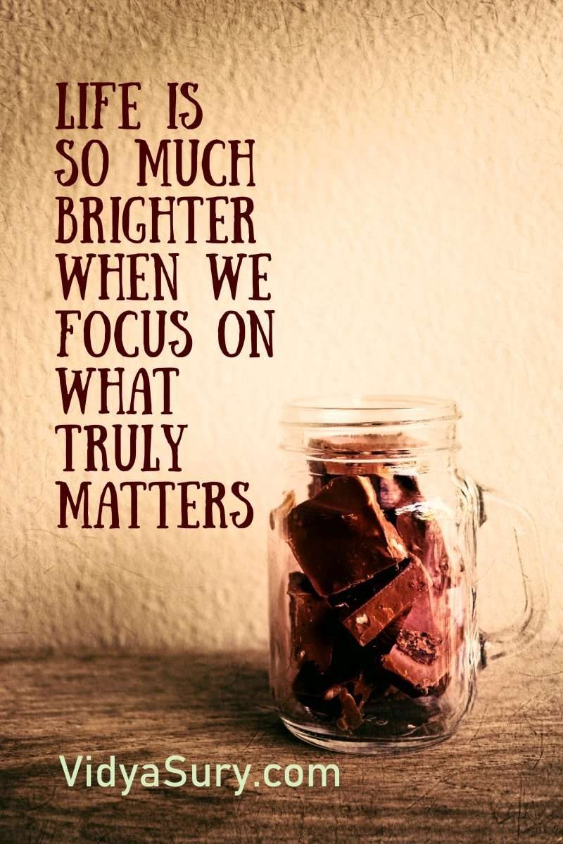 Life is so much brighter when we focus on what truly matters #WednesdayWisdom #mindfulness