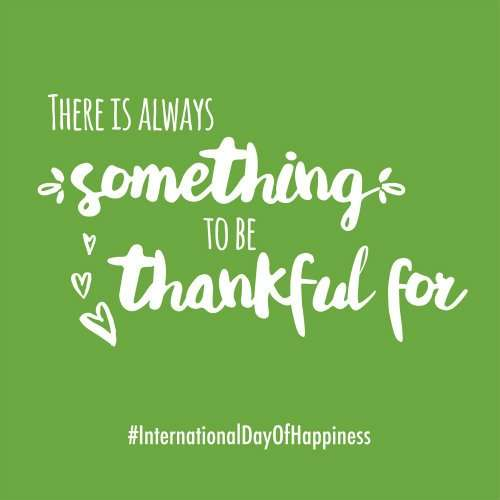 There is always something to be thankful for Happiness Day
