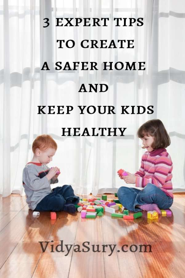 3 expert tips to create a safer home and keepyour kids healthy. #kidshealth #childsafety #parenting