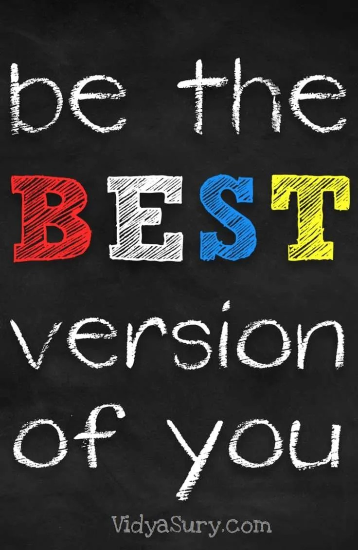 Be the best version of you. Be better than yourself #AtoZChallenge #PersonalDevelopment #Parenting