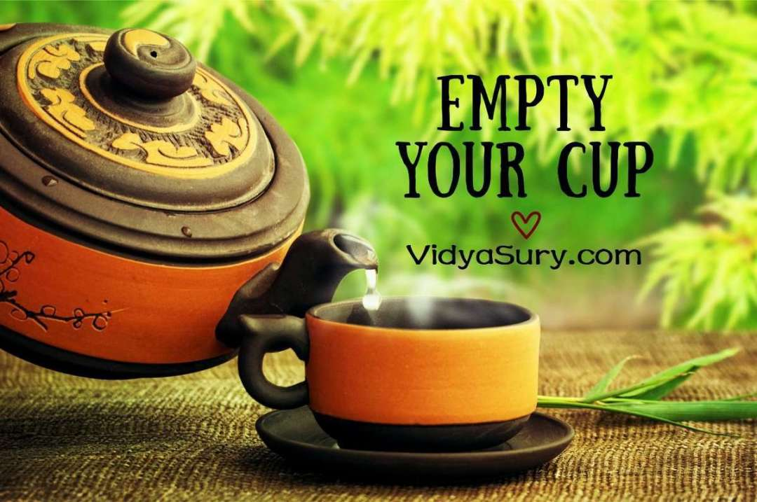 Empty your cup.