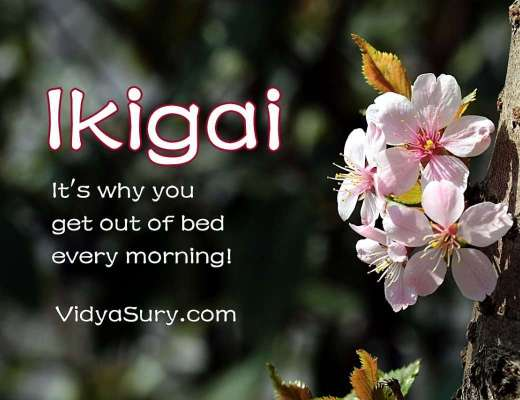 Ikigai Why you get out of bed every morning #atozchallenge #mindfulness #focus #purpose
