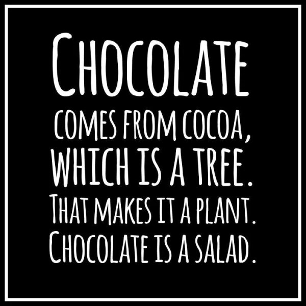 Chocolate is a salad