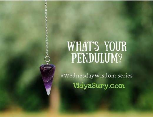 What is your pendulum? #WednesdayWisdom