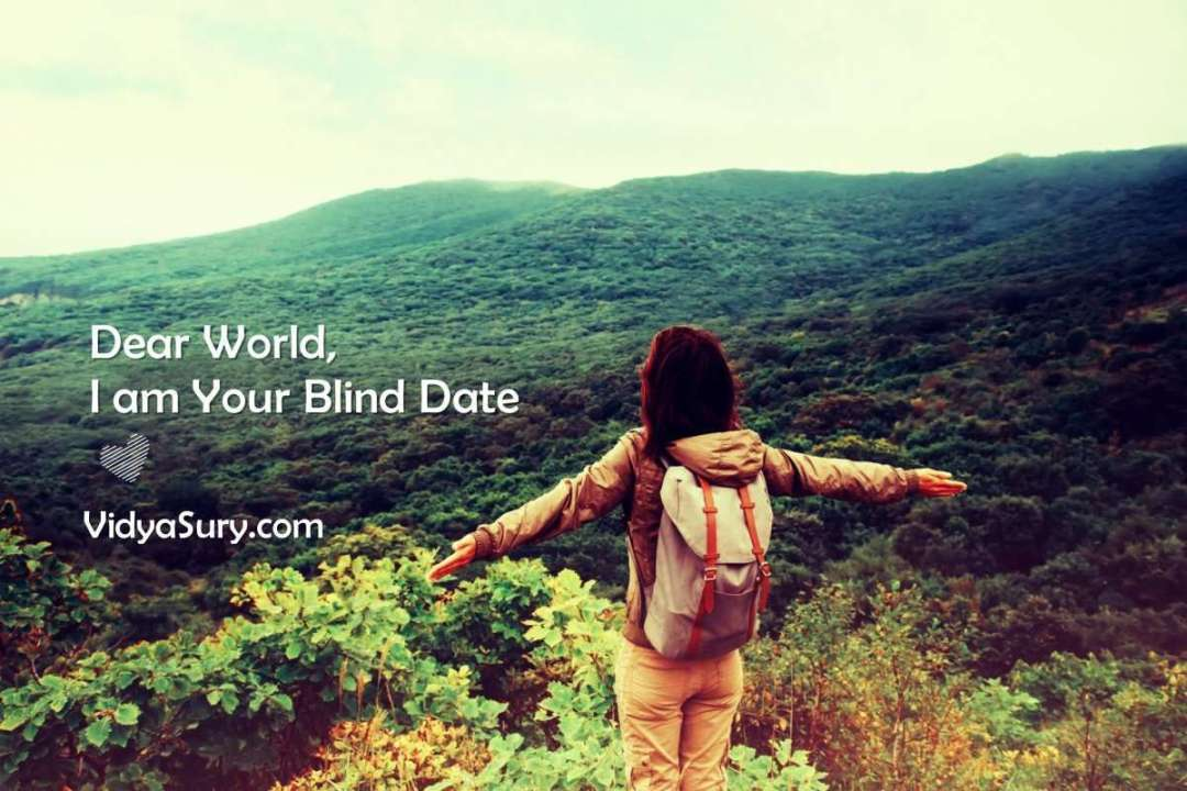 Dear World, I am Your Blind Date #SayYesToTheWorld #TheBlindList