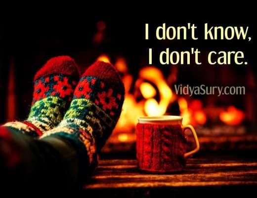 I dont kow I dont care. Wednesday Wisdom